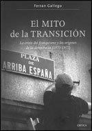 Portada de EL MITO DE LA TRANSICIÓN. LA CRISIS DEL FRANQUISMO Y LOS ORÍGENES DE LA DEMOCRACIA (1973-1977)
