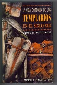 Portada de LA VIDA COTIDIANA DE LOS TEMPLARIOS EN EL SIGLO XIII