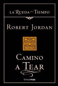 CAMINO A TEAR (LA RUEDA DEL TIEMPO #5)