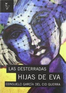 Portada de LAS DESTERRADAS HIJAS DE EVA