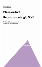 Portada de NEUROETICA: RETOS PARA EL SIGLO XXI