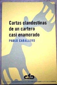 Portada de CARTAS CLANDESTINAS DE UN CARTERO CASI ENAMORADO
