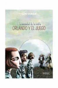 Portada de LA SOCIEDAD DE LA NIEBLA  (ORLANDO Y EL JUEGO #1)