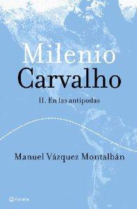 MILENIO CARVALHO II. EN LAS ANTIPODAS.