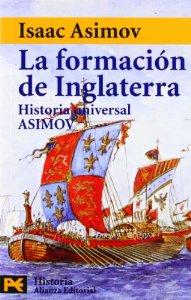 Portada de LA FORMACIÓN DE INGLATERRA (HISTORIA UNIVERSAL ASIMOV #9)