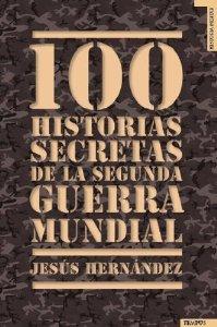 Portada de 100 HISTORIAS SECRETAS DE LA SEGUNDA GUERRA MUNDIAL