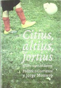 Portada de CITIUS, ALTIUS, FORTIUS: EL LIBRO NEGRO DEL DEPORTE