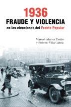 Portada de 1936. FRAUDE Y VIOLENCIA EN LAS ELECCIONES DEL FRENTE POPULAR