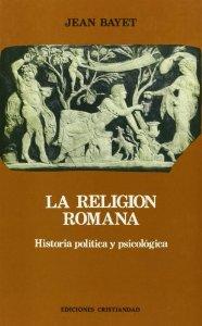 Portada de LA RELIGIÓN ROMANA: HISTORIA POLÍTICA Y RELIGIOSA