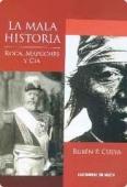 Portada de LA MALA HISTORIA: ROCA, MAPUCHES & CÍA.