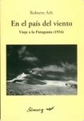 Portada de EN EL PAÍS DEL VIENTO - VIAJE A LA PATAGONIA  ( 1934 )