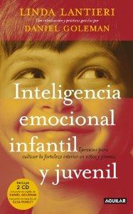 Portada de INTELIGENCIA EMOCIONAL INFANTIL Y JUVENIL. EJERCICIOS PARA CULTIVAR LA FORTALEZA INTERIOR EN NIÑOS Y JÓVENES