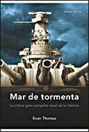 Portada de MAR DE TORMENTA. LA ÚLTIMA GRAN CAMPAÑA NAVAL DE LA HISTORIA