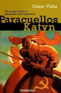 PARACUELLOS-KATYN. UN ENSAYO SOBRE EL GENOCIDIO DE LA IZQUIERDA