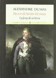 Portada de HECTOR DE SAINTE-HERMINE. LA FORJA DE UN HÉROE