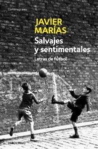 Portada de SALVAJES Y SENTIMENTALES: LETRAS DE FUTBOL
