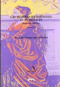 Portada de LAS MUJERES EN ZARAGOZA EN EL SIGLO XV