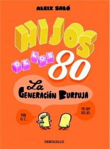 HIJOS DE LOS 80. LA GENERACIÓN BURBUJA