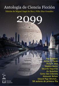Portada de 2099: ANTOLOGÍA DE CIENCIA FICCIÓN