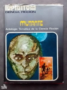 Portada de MUTANTE. ANTOLOGÍA TEMÁTICA DE LA CIENCIA FICCIÓN