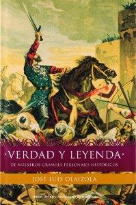 VERDAD Y LEYENDA DE NUESTROS GRANDES PERSONAJES HISTÓRICOS