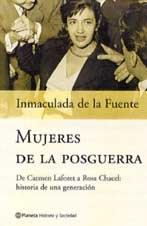 Portada de MUJERES DE LA POSGUERRA: DE CARMEN LAFORET A ROSA CHACEL. HISTORIA DE UNA GENERACIÓN