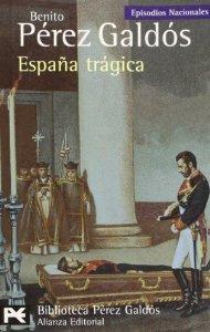 ESPAÑA TRÁGICA (EPISODIOS NACIONALES V #2)