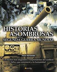 Portada de HISTORIAS ASOMBROSAS DE LA SEGUNDA GUERRA MUNDIAL
