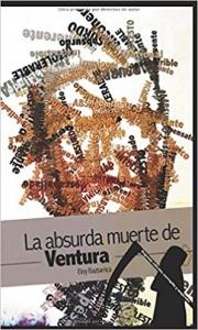 Portada de LA ABSURDA MUERTE DE VENTURA