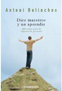 Portada de DIEZ MAESTROS Y UN APRENDIZ: AFORISMOS PARA LA SUPERACIÓN PERSONAL