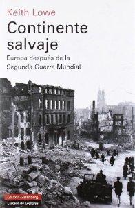 Portada de CONTINENTE SALVAJE: EUROPA DESPUÉS DE LA SEGUNDA GUERRA MUNDIAL