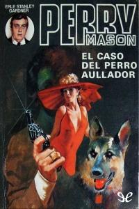 EL CASO DEL PERRO AULLADOR (PERRY MASON #4)