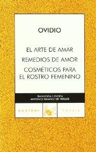 Portada de EL ARTE DE AMAR. REMEDIOS DE AMOR. COSMÉTICOS PARA EL ROSTRO FEMENINO