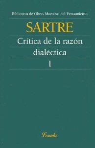 CRITICA DE LA RAZON DIALECTICA (T. I), PRECEDIDA DE CUESTIONES DE METODO
