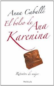 Portada de EL BOLSO DE ANA KARENINA. RETRATOS DE MUJER