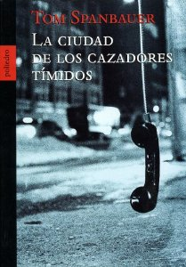 LA CIUDAD DE LOS CAZADORES TÍMIDOS