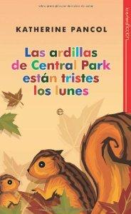 LAS ARDILLAS DE CENTRAL PARK ESTAN TRISTES LOS LUNES (TRILOGÍA ANIMAL #3)