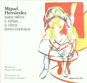 Portada de MIGUEL HERNÁNDEZ PARA NIÑOS Y NIÑAS... Y OTROS SERES CURIOSOS