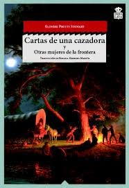 Portada de CARTAS DE UNA CAZADORA Y OTRAS MUJERES DE LA FRONTERA