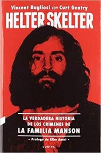 Portada de HELTER SKELTER: LA VERDADERA HISTORIA DE LOS CRÍMENES DE LA FAMILIA MANSON