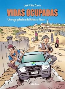 Portada de VIDAS OCUPADAS · UN VIAJE PALESTINO DE NABLUS A GAZA