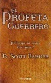 EL PROFETA GUERRERO (PRÍNCIPE DE NADA #2)
