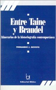 Portada de ENTRE TAINE Y BRAUDEL. ITINERARIOS DE LA HISTORIOGRAFÍA FRANCESA CONTEMPORÁNEA