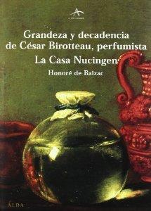 Portada de GRANDEZA Y DECADENCIA DE CÉSAR BIROTTEAU, PERFUMISTA; LA CASA NUCINGEN