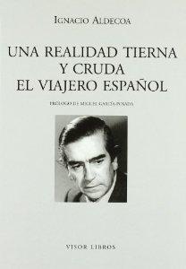 UNA REALIDAD TIERNA Y CRUDA. EL VIAJERO ESPAÑOL