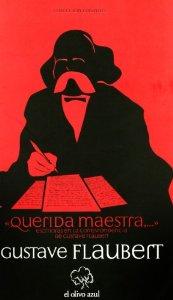 Portada de QUERIDA MAESTRA,... ESCRITORAS EN LA CORRESPONDENCIA DE GUSTAVE FLAUBERT