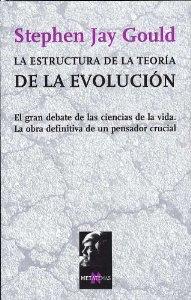 Portada de LA ESTRUCTURA DE LA TEORÍA DE LA EVOLUCIÓN