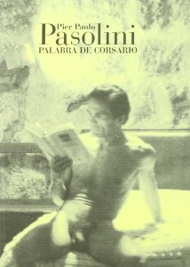 PALABRA DE CORSARIO. PIER PAOLO PASOLINI