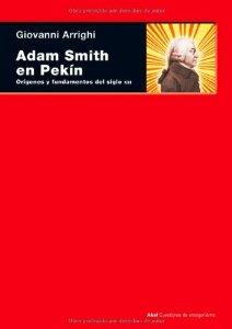 Portada de ADAM SMITH EN PEKÍN. ORÍGENES Y FUNDAMENTOS DEL S.XXI