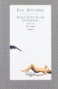 DIARIO DE UN KILLER SENTIMENTAL SEGUIDO DE YACARÉ